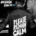 "Music Review - Hostage Calm ""Please Remain Calm"""