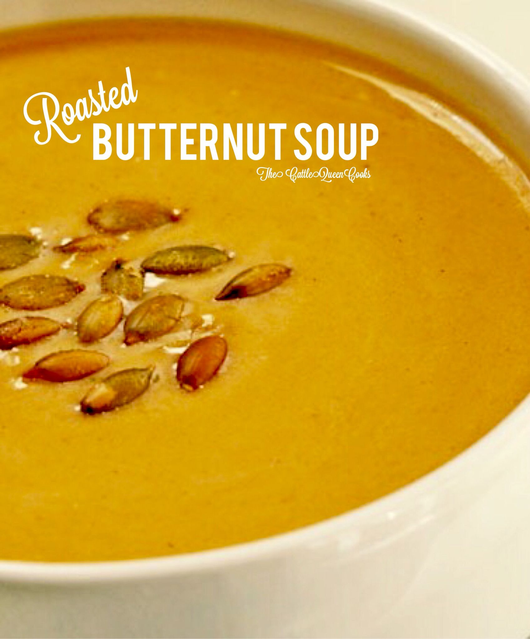 Savory Roasted Butternut Soup...the recipe is amazing....Roasted Butternut Squash Soup   Author:The Cattle Queen Cooks recipe posted on PineCreekStyle & The CattleQueen Cooks Facebook pages!