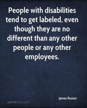 james-rosner-quote-people-with-disabilities-tend-to-get-labeled-even.jpg (289×361)