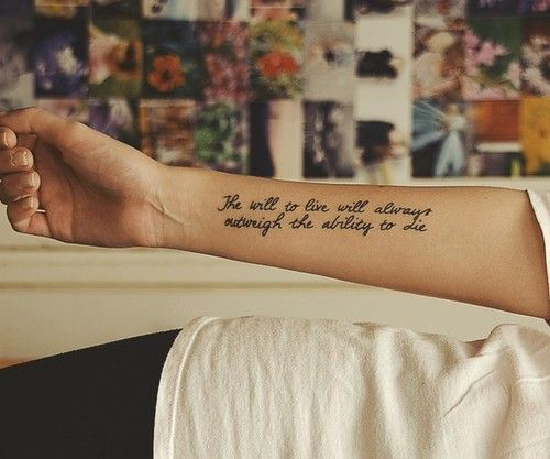 tattoo sprüche englisch life the will to live always outweighs the ability to die. | Tattoo  tattoo sprüche englisch life
