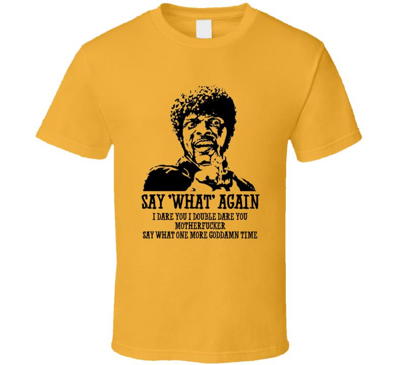 8b679d9f Pulp Fiction Samuel L Jackson Say What quote t-shirt | Fashion ...
