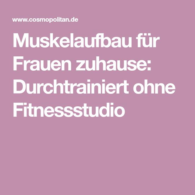 Muskelaufbau Fur Frauen Zuhause Durchtrainiert Ohne Fitnessstudio