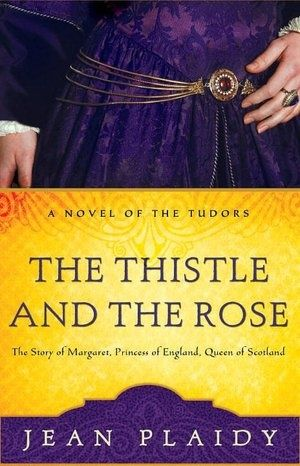 Jean Plaidy  The Thistle and the Rose The Story of Margaret, Princess of England, Queen of Scotland