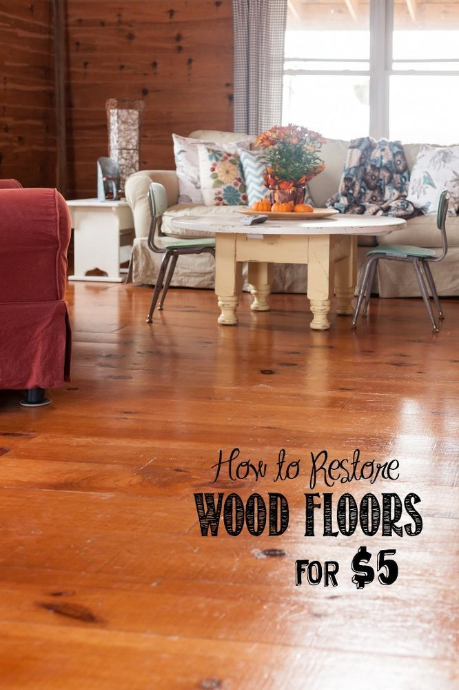 Restore Shine On Wood Floors Projects To Try Pinterest Woods