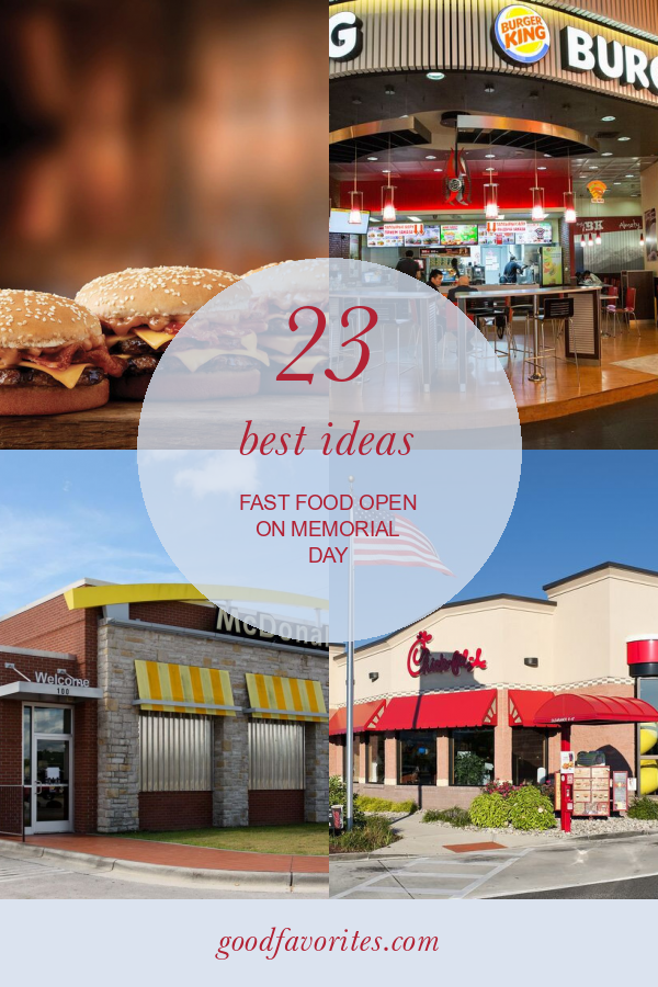23 Best Ideas Fast Food Open On Memorial Day Memorial Day Memorial Day Pictures Memorial Day Thank You
