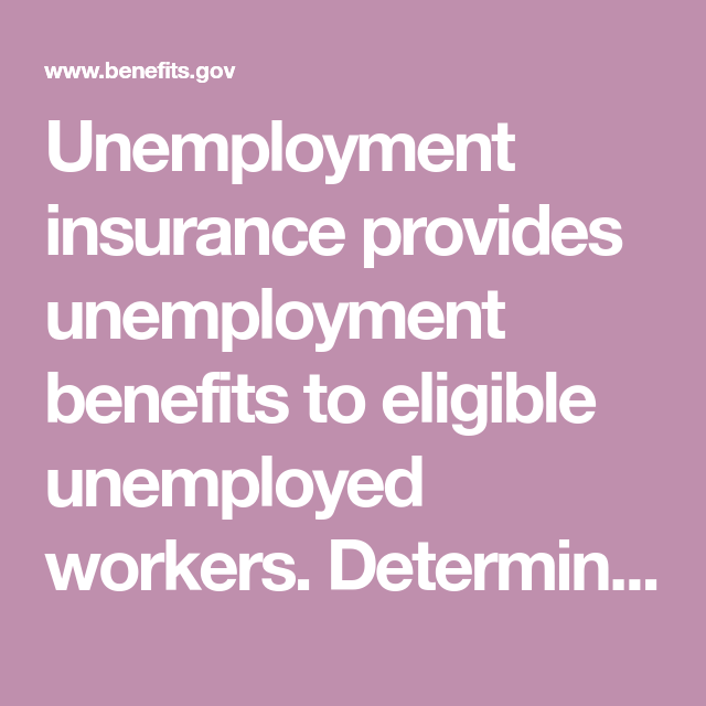 Unemployment Insurance Provides Unemployment Benefits To Eligible