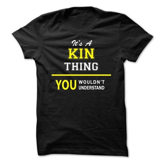 I Love Its A KIN thing, you wouldnt understand !! T-Shirts