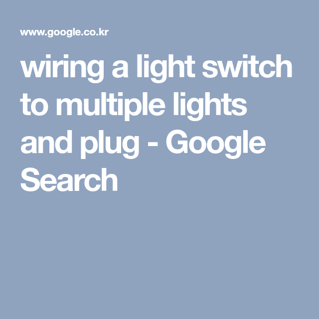 wiring a light switch to multiple lights and plug - Google Search ...