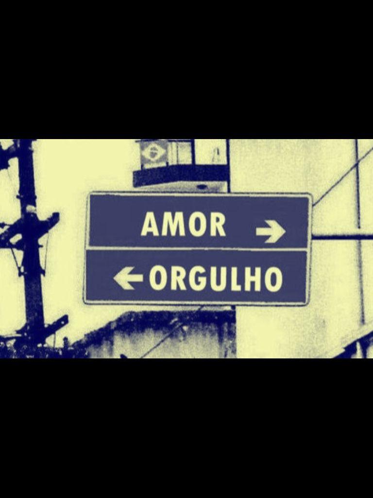 Quem Vive Do Orgulho Morre Com A Saudade E Vive Sem Amor Some