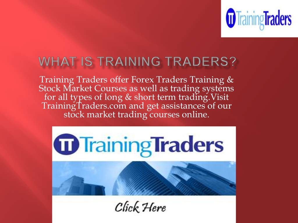 What Is Training Traders By Trainingtraders Via Slideshare Stock