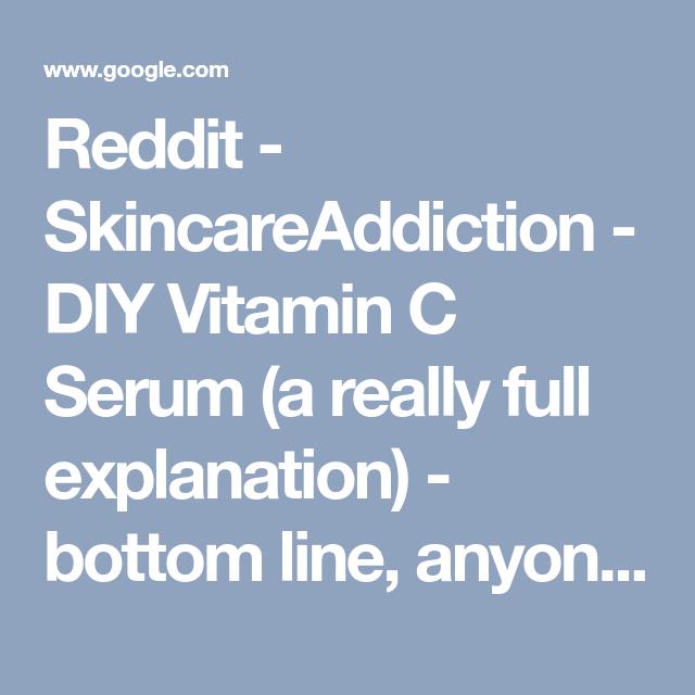 Reddit - SkincareAddiction - DIY Vitamin C Serum (a really