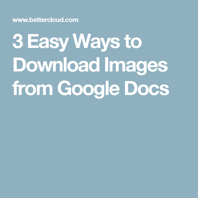 3 Easy Ways to Download Images from Google Docs
