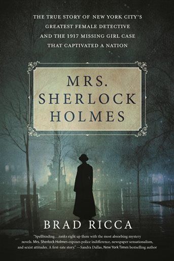 Photo of Mrs. Sherlock Holmes: The True Story Of New York City's Greatest Female Detective And The 1917…