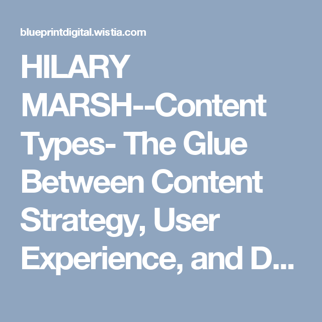 HILARY MARSH--Content Types- The Glue Between Content