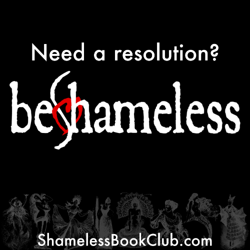 Need a resolution? Be Shameless http://shamelessbookclub.com