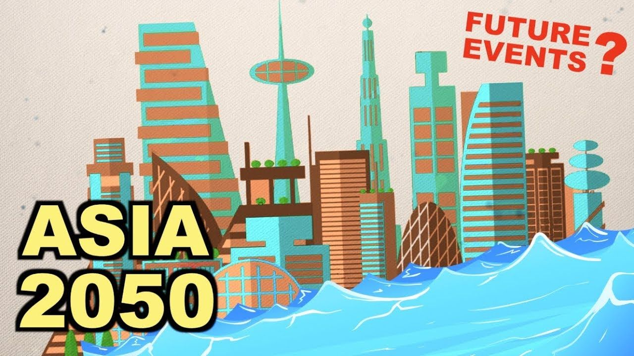 These Events Will Happen In Asia Before 2050 | The shape of things