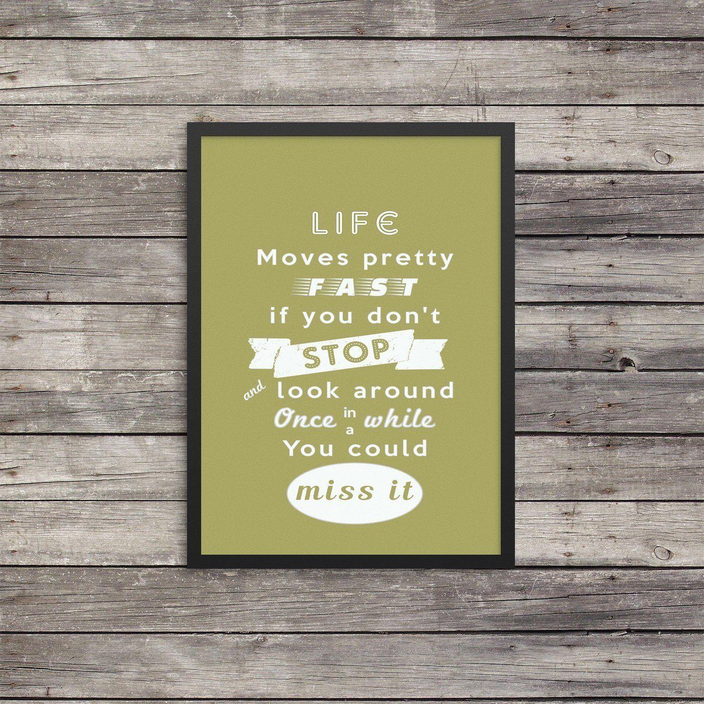 Ferris Bueller Life Moves Pretty Fast Quote Life Moves Pretty Fast Print  Minimalist Poster  Typography