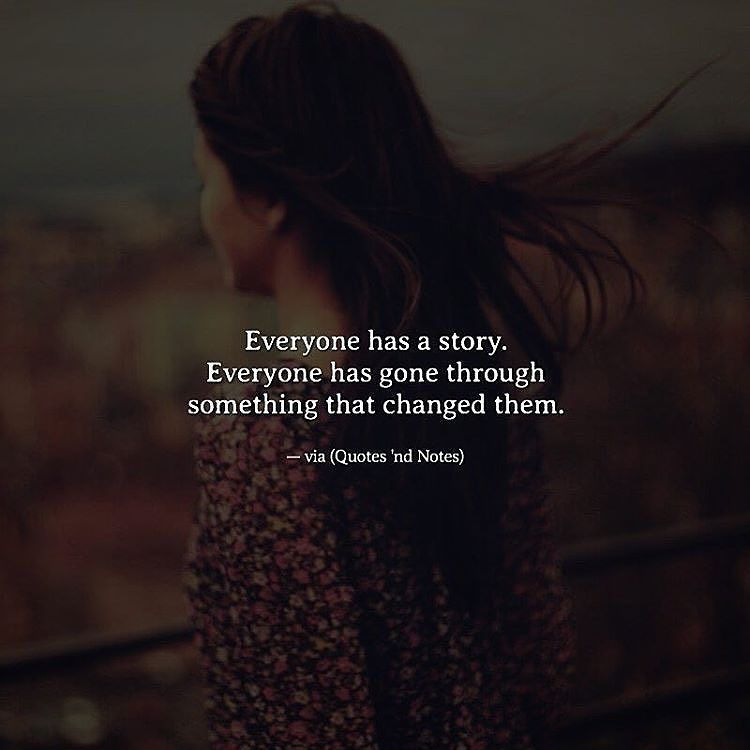 Everyone has a story ! is part of Quotes deep -