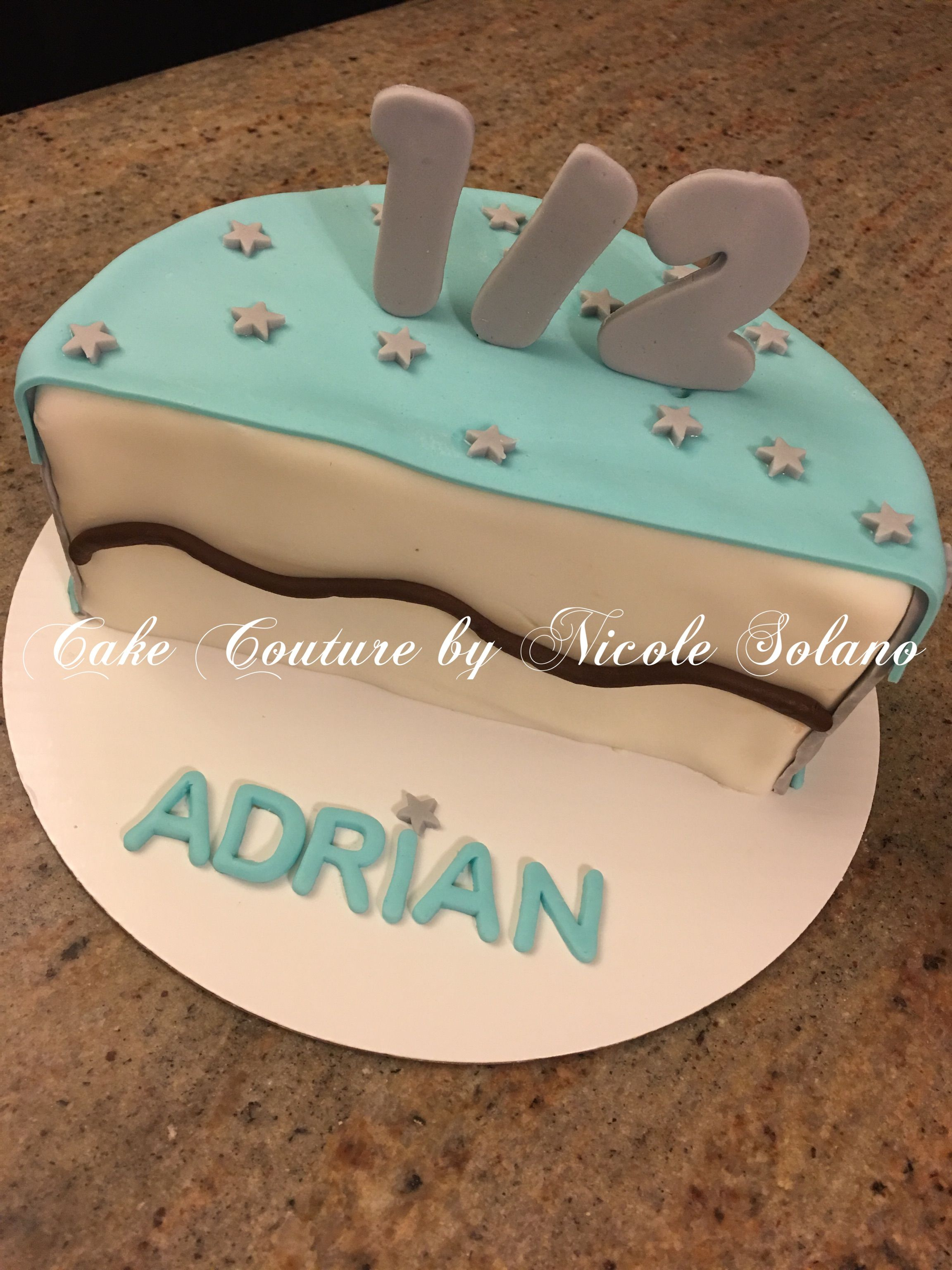 Half Birthday Cake For Boy Cake Couture By Nicole Solano