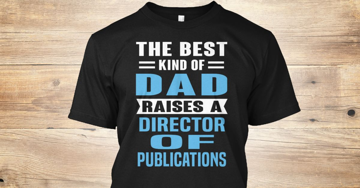 If You Proud Your Job, This Shirt Makes A Great Gift For You And Your Family.  Ugly Sweater  Director of Publications, Xmas  Director of Publications Shirts,  Director of Publications Xmas T Shirts,  Director of Publications Job Shirts,  Director of Publications Tees,  Director of Publications Hoodies,  Director of Publications Ugly Sweaters,  Director of Publications Long Sleeve,  Director of Publications Funny Shirts,  Director of Publications Mama,  Director of Publications Boyfriend…