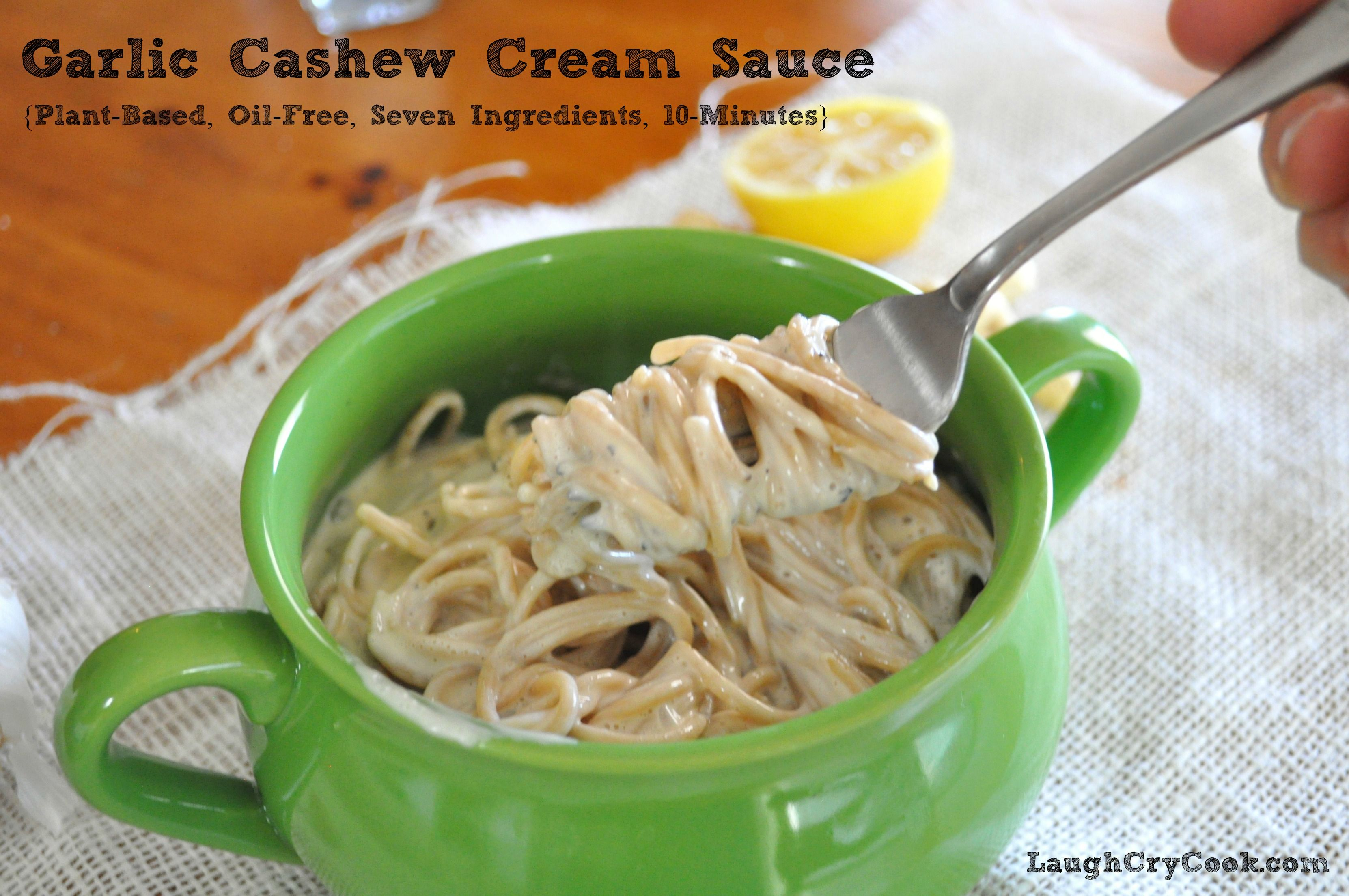 Garlic Cashew Cream Sauce Oil Free Vegan Plant Based Cashew Cream Sauce Vegan Recipes Healthy Cashew Cream