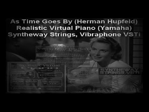 http://syntheway.net - As Time Goes By (Herman Hupfeld cover from Casablanca movie) Realistic Virtual Piano (Yamaha) Syntheway Strings, Percussion Vibraphone VSTi (PC Windows, Mac OS X)  1.- Realistic Virtual Piano VSTi (Yamaha module) http://rvpiano.syntheway.net  2.- Syntheway Strings VSTi (Full Strings) http://strings.syntheway.net  3.- Syntheway Percussion Kit VSTi (Vibraphone, aka Vibes, Vibraharp) http://percussion.syntheway.net