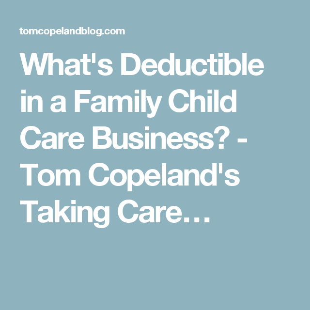 What's Deductible In A Family Child Care Business