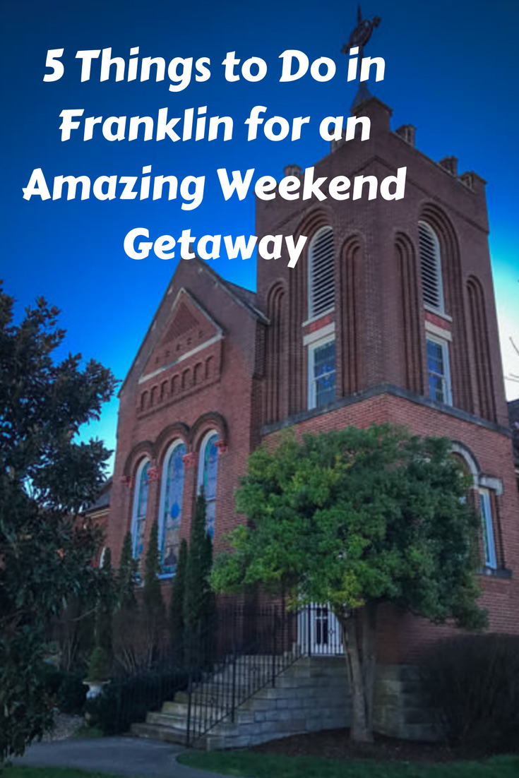 5 Things to Do in Franklin for an Amazing Weekend Getaway ...