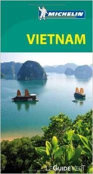 Vietnam Paru en 2013 chez Michelin Cartes et Guides, Paris