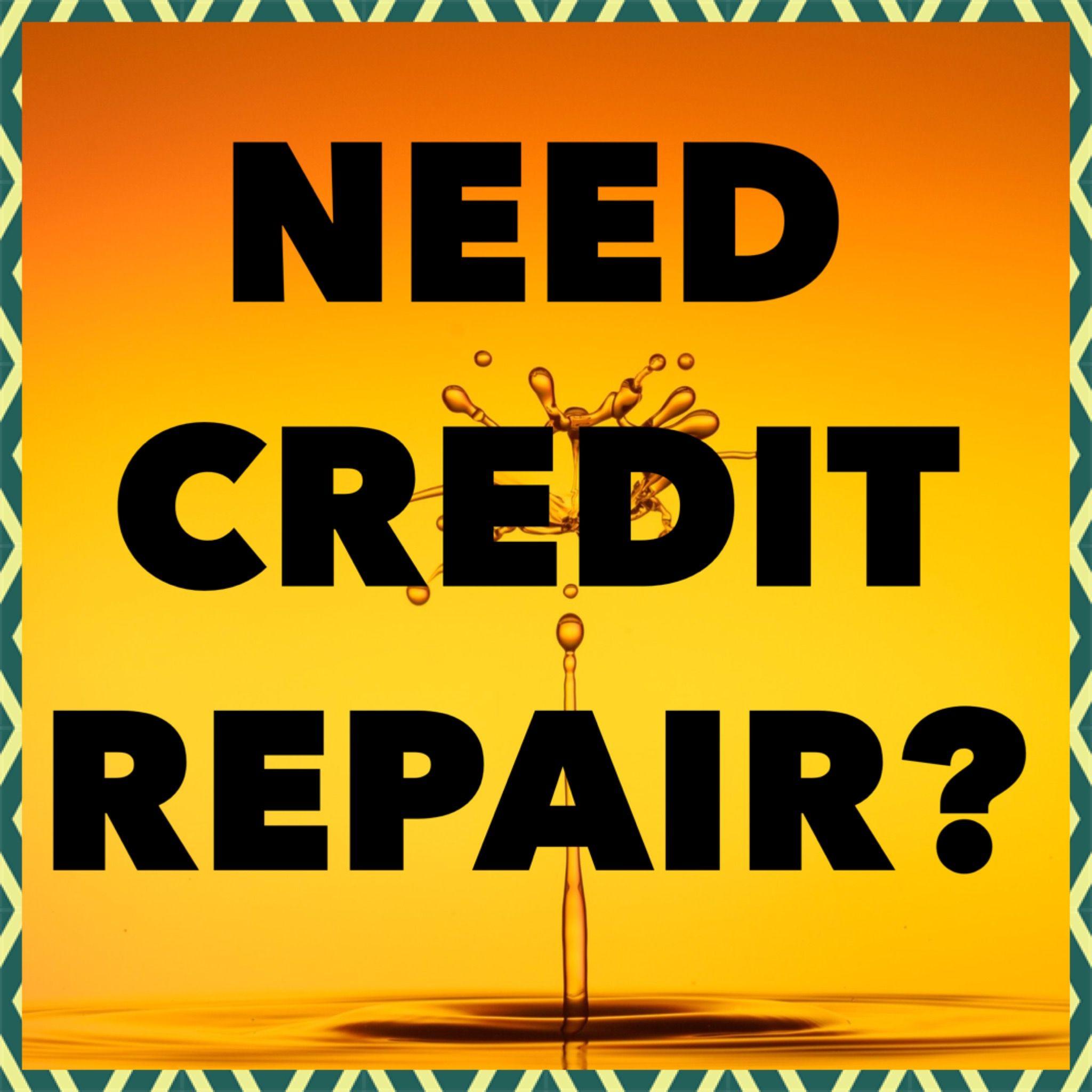 Bad credit low fico score need credit repair our credit