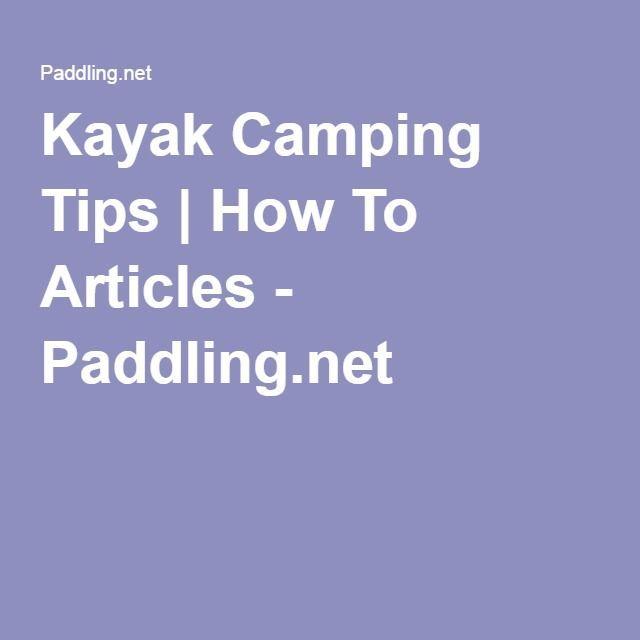 Photo of Kayak Camping Tips   paddling.com –  Kayak Camping Tips   How To Articles – Pa…
