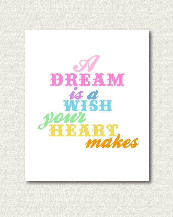8 X 10 A Dream Is A Wish Your Heart Makes Print 15 00 Via Etsy