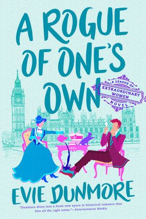A Rogue Of One S Own By Evie Dunmore 9781984805706 Penguinrandomhouse Com Books In 2021 Historical Fiction Books Dunmore League Of Extraordinary