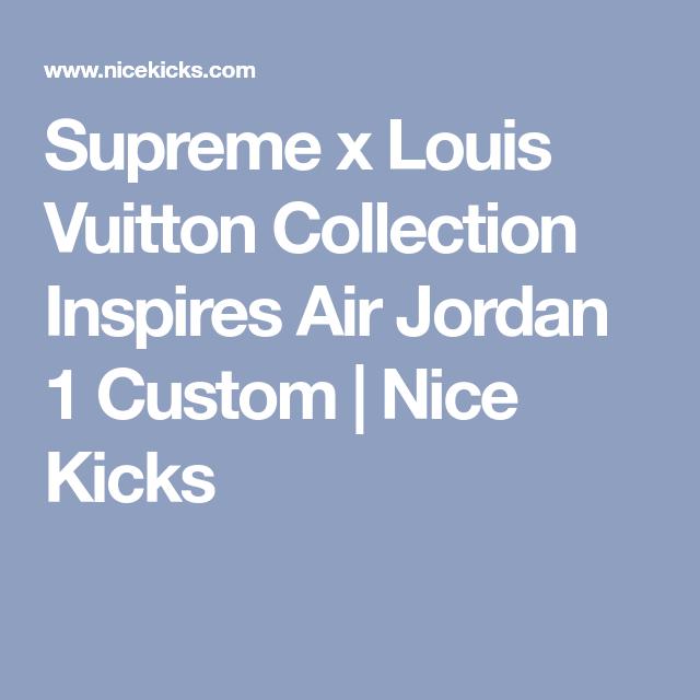 3e5425405239 Supreme x Louis Vuitton Collection Inspires Air Jordan 1 Custom ...