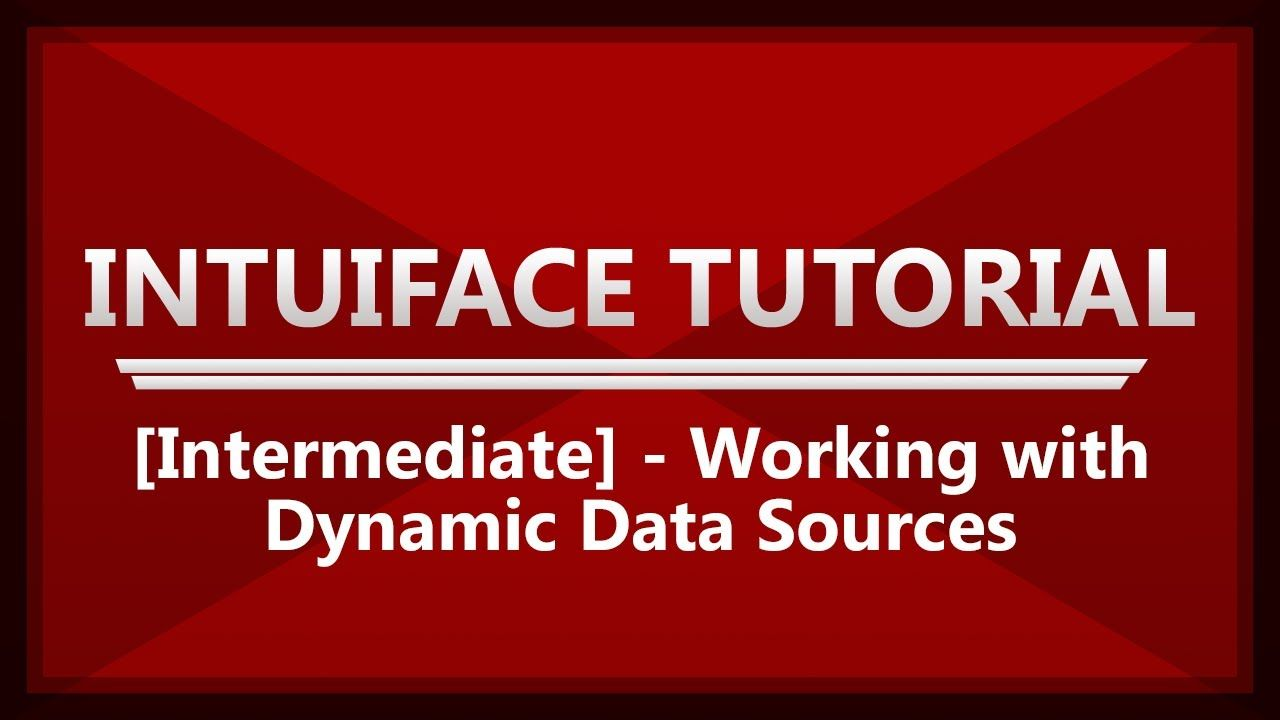 IntuiFace 4 Instructional Video - [Intermediate] Working with Dynamic Da...
