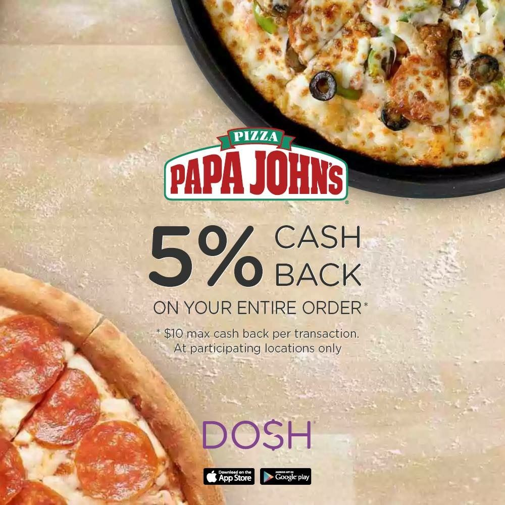 Get 5 cash back everytime you order from Papa Johns