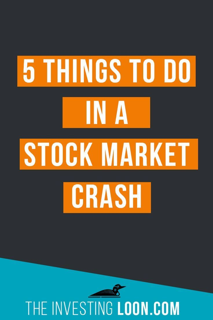 5 Things To Do In A Stock Market Crash Stock Market Investing