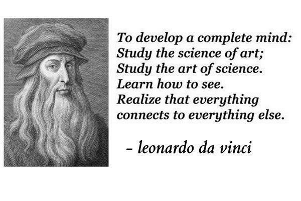To Develop A Complete Mind Study The Science Of Art Study The Art