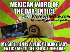 10299975 1563612953865353 1980216242085978785 N Jpg 240 180 Mexican Words Word Of The Day Words