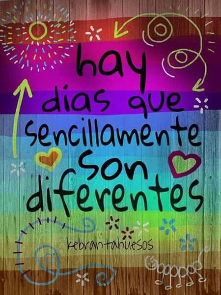 Días Diferentes Frases Bonitas Frases Positivas Y Frases