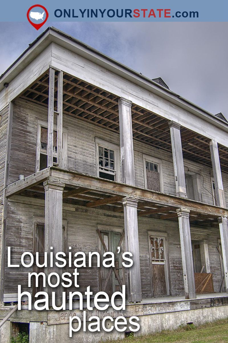 These 10 Terrifying Places In Louisiana Will Haunt Your