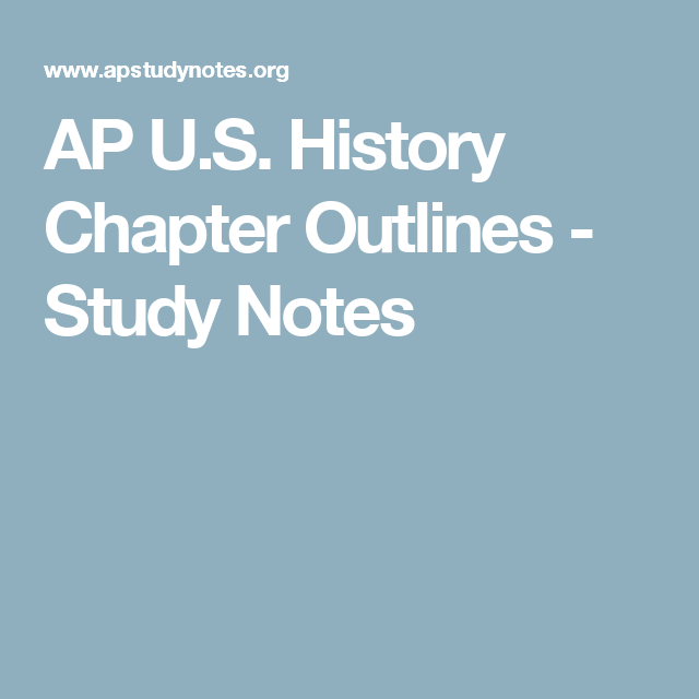 AP U S  History Chapter Outlines - Study Notes | School