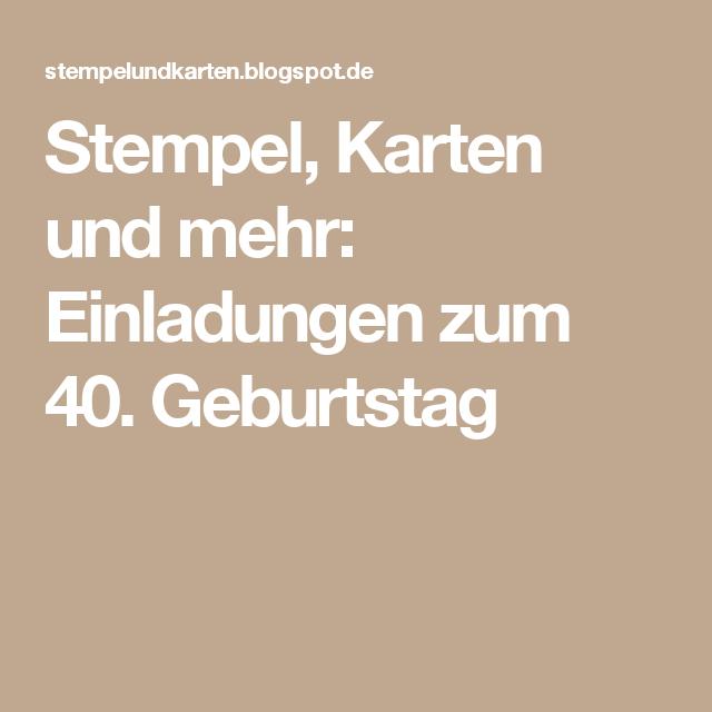 Stempel Karten Und Mehr Einladungen Zum 40 Geburtstag