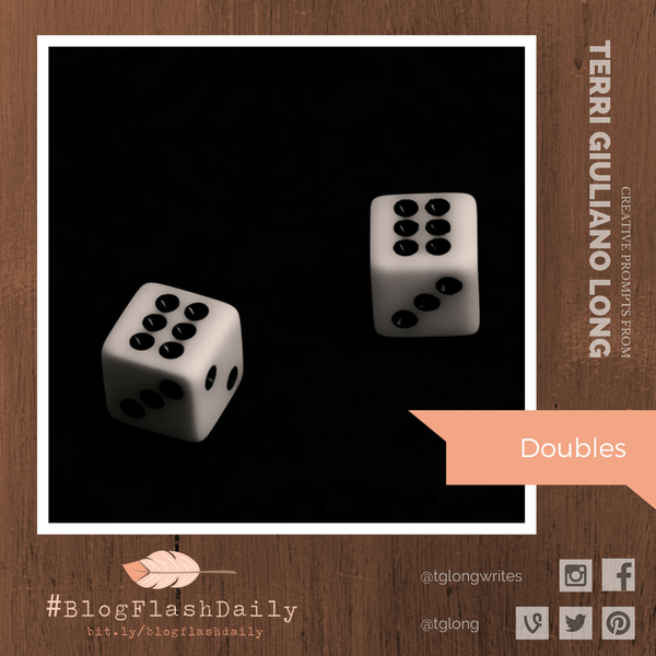 #BlogFlashDaily Writing Prompt: DOUBLES #creativity #writingprompt