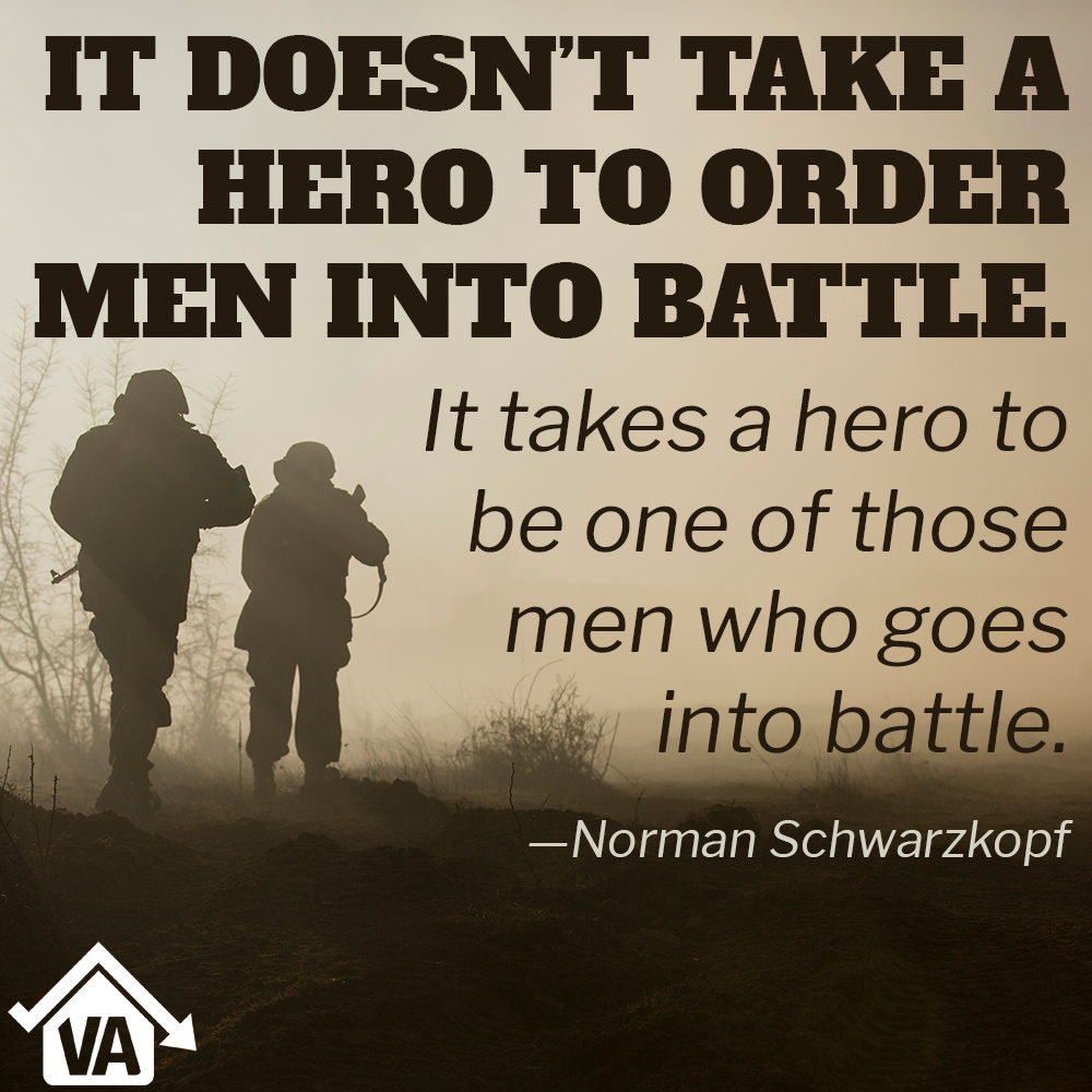 Famous Military Quotes It Doesn't Take A Hero To Order Men Into Battleit Takes A Hero To .