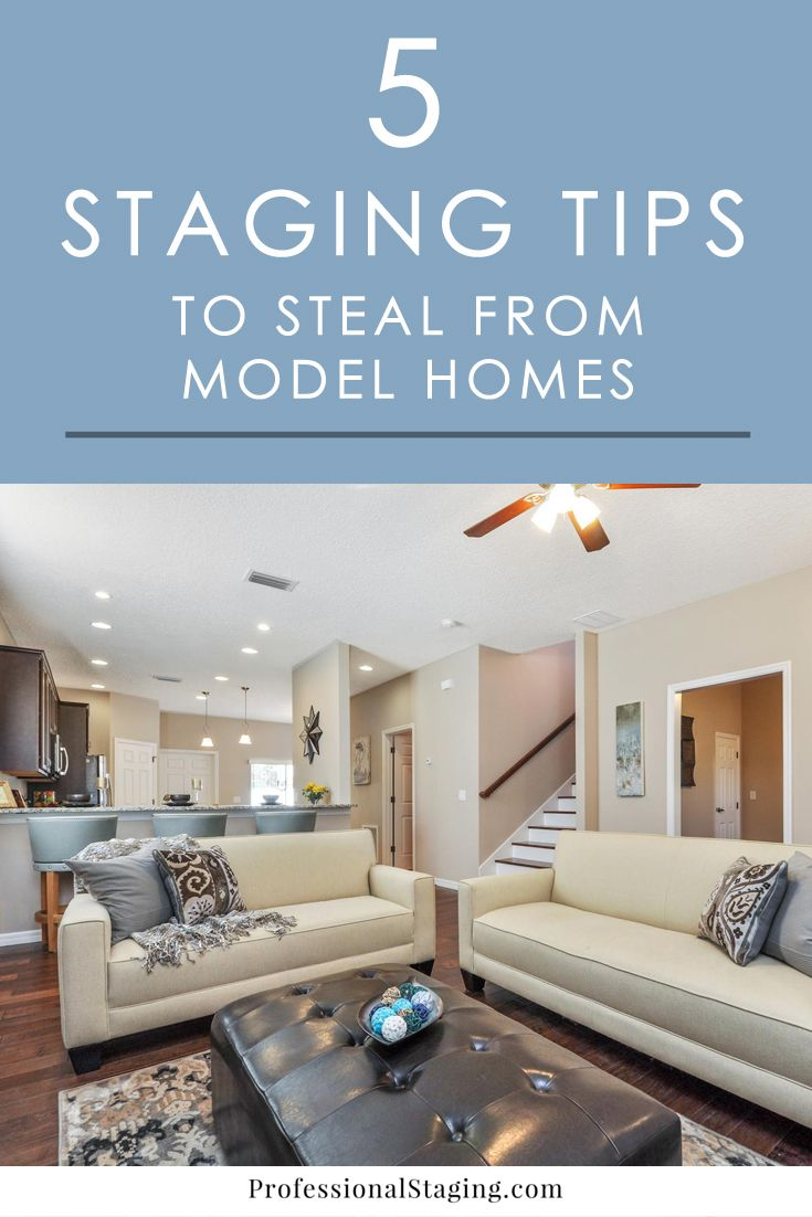5 Home Staging Tips To Steal From Model Homes Professional Staging Model Home Decorating Home Staging Easy Home Decor #small #living #room #staging #ideas