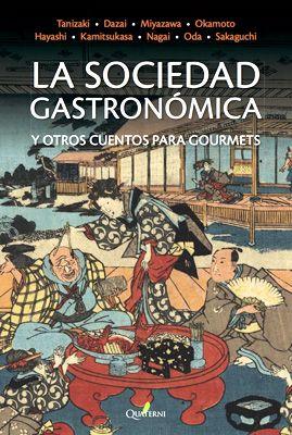 La sociedad gastronómica y otros cuentos para gourmets. Varios autores. Editorial Quaterni.