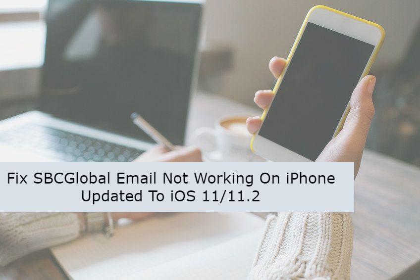 Fix SBCGlobal Email Not Working On iPhone Updated To iOS
