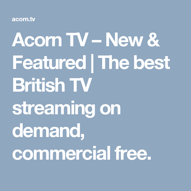 Acorn TV – New & Featured | The best British TV streaming on