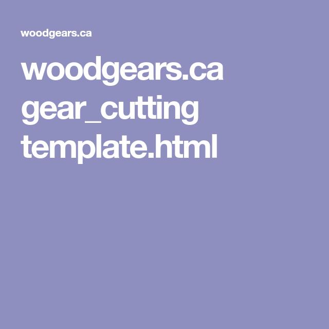 woodgears ca gear cutting template html gears pinterest gears
